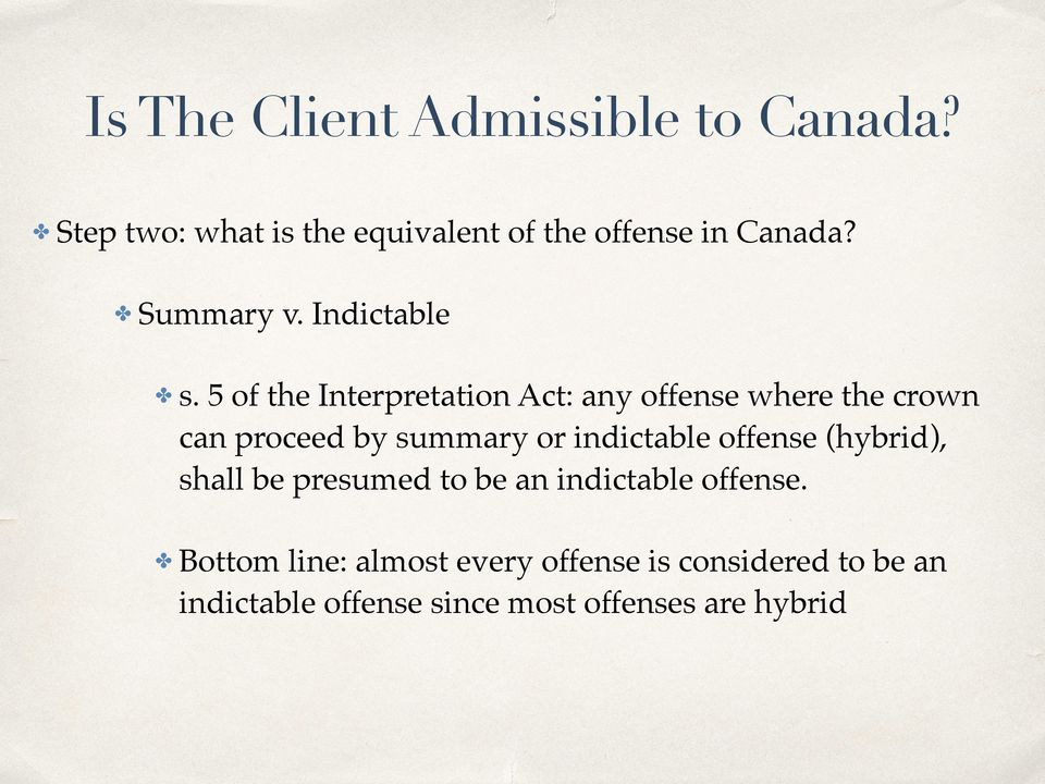 5 of the Interpretation Act: any offense where the crown can proceed by summary or indictable