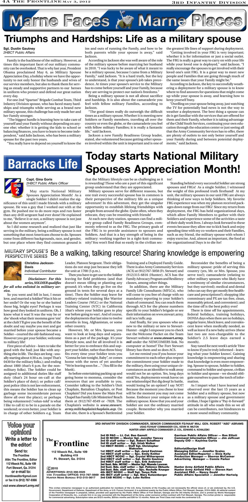 That is why last year, President Obama proclaimed May 6, as Military Spouse Appreciation Day, a holiday where we have the opportunity to not only honor the husbands and wives of our service members,
