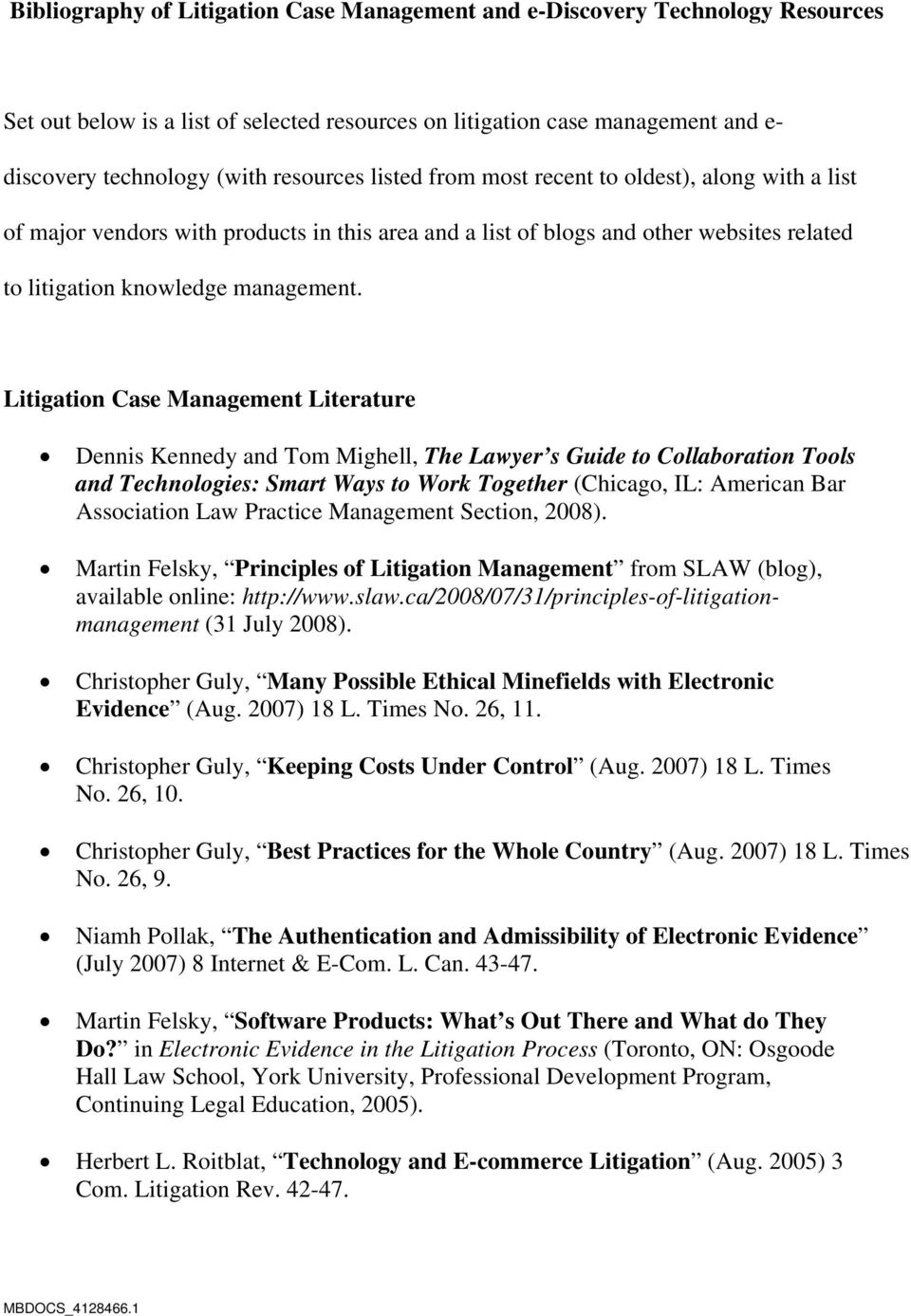 Litigation Case Management Literature Dennis Kennedy and Tom Mighell, The Lawyer s Guide to Collaboration Tools and Technologies: Smart Ways to Work Together (Chicago, IL: American Bar Association
