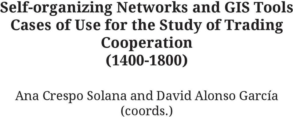 Trading Cooperation (1400-1800) Ana