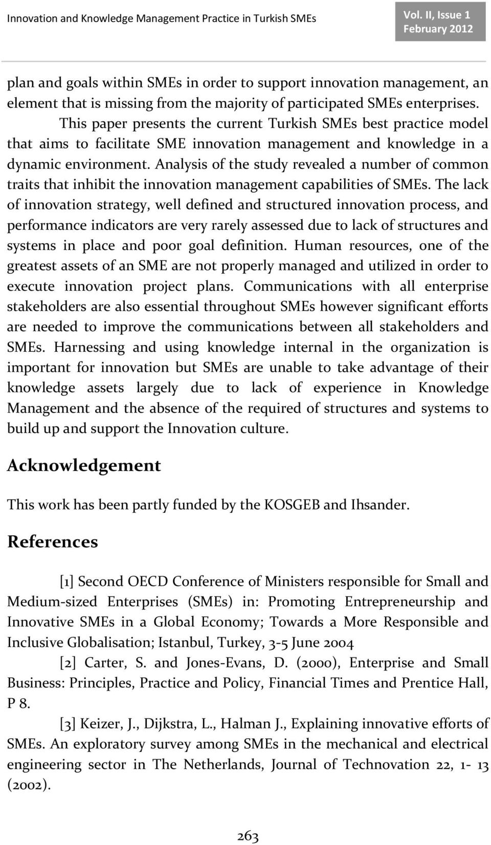 Analysis of the study revealed a number of common traits that inhibit the innovation management capabilities of SMEs.