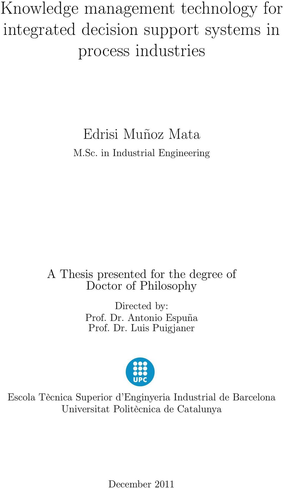 in Industrial Engineering A Thesis presented for the degree of Doctor of Philosophy Directed by: Prof.