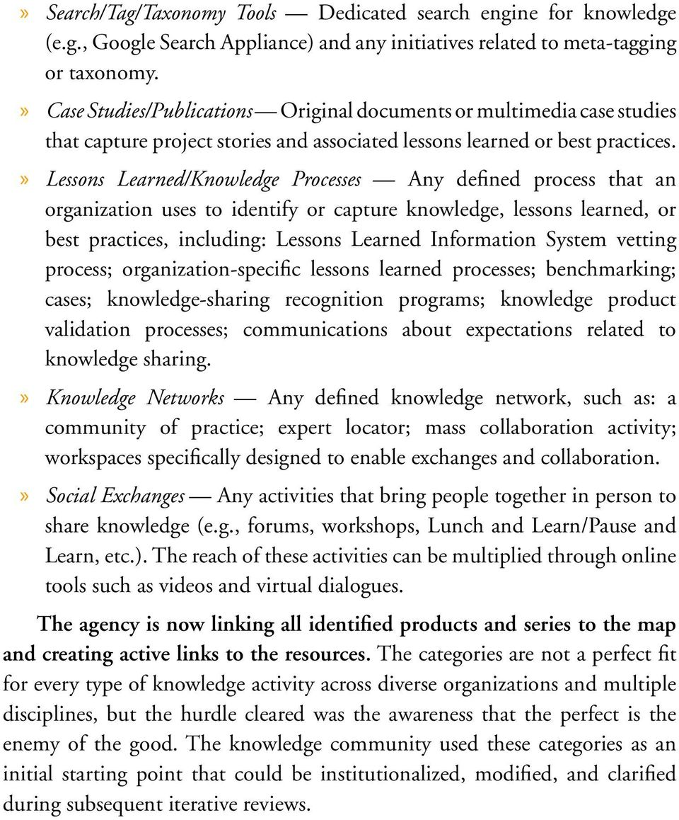 Lessons Learned/Knowledge Processes Any defined process that an organization uses to identify or capture knowledge, lessons learned, or best practices, including: Lessons Learned Information System