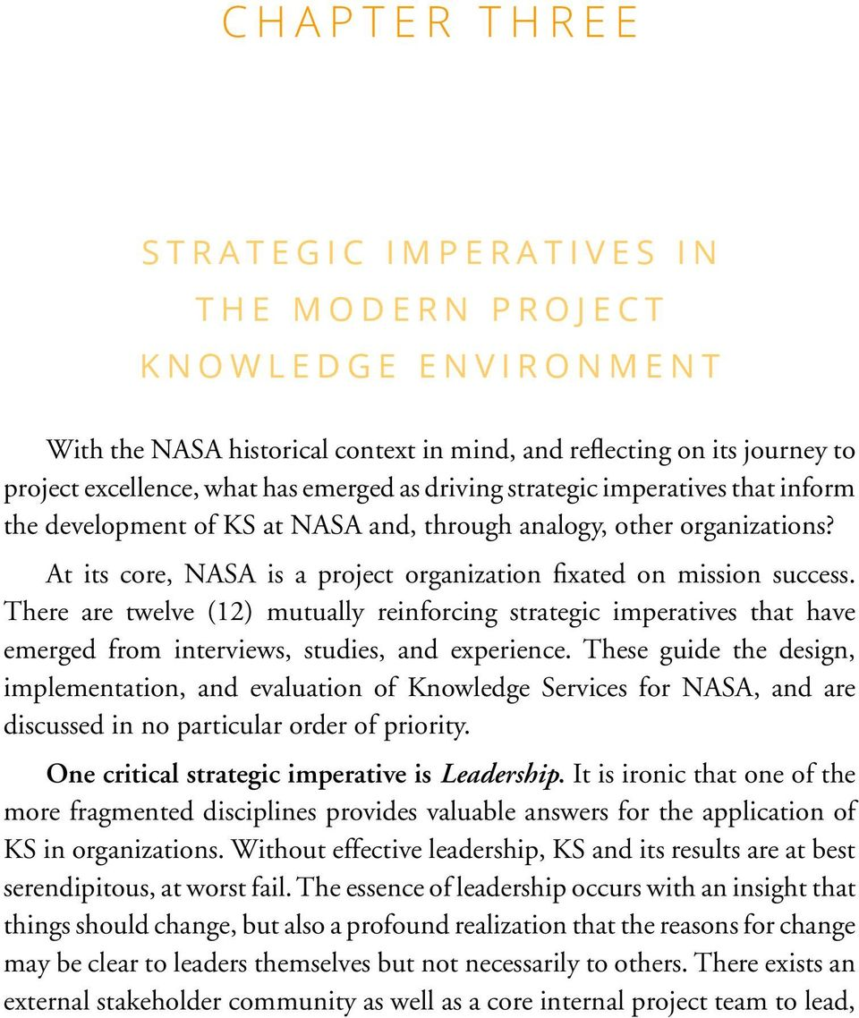There are twelve (12) mutually reinforcing strategic imperatives that have emerged from interviews, studies, and experience.
