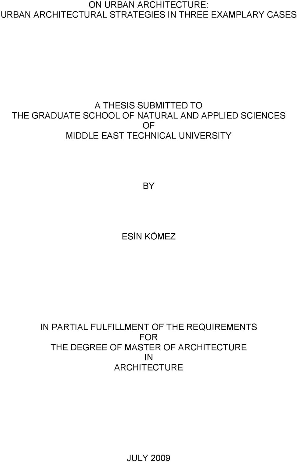 SCIENCES OF MIDDLE EAST TECHNICAL UNIVERSITY BY ESĐN KÖMEZ IN PARTIAL