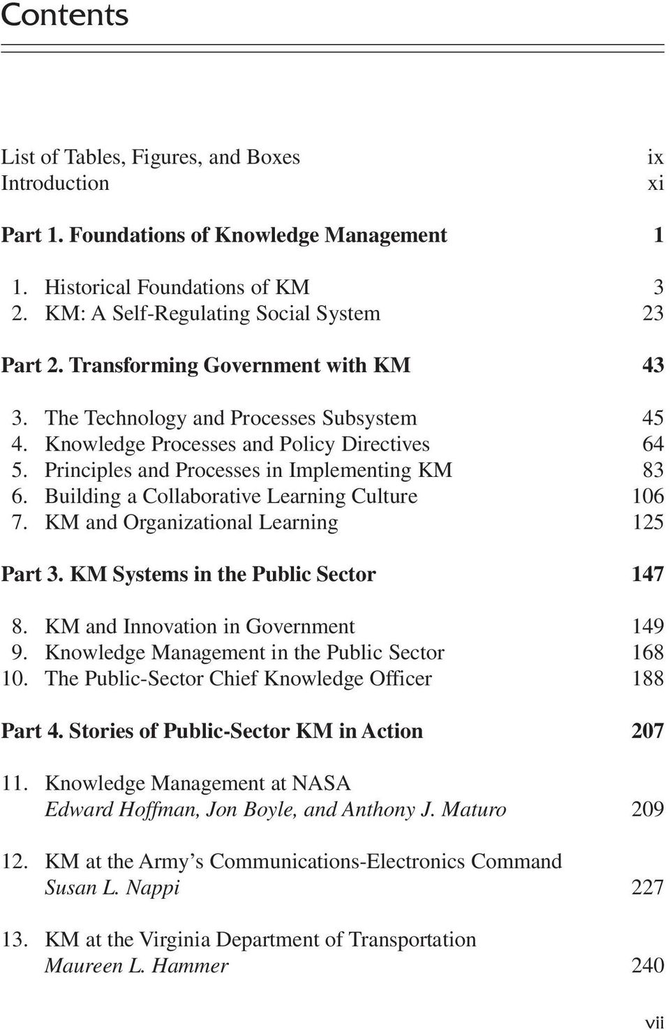 Building a Collaborative Learning Culture 106 7. KM and Organizational Learning 125 Part 3. KM Systems in the Public Sector 147 8. KM and Innovation in Government 149 9.