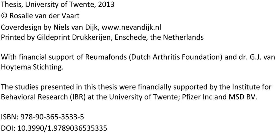 Foundation) and dr. G.J. van Hoytema Stichting.