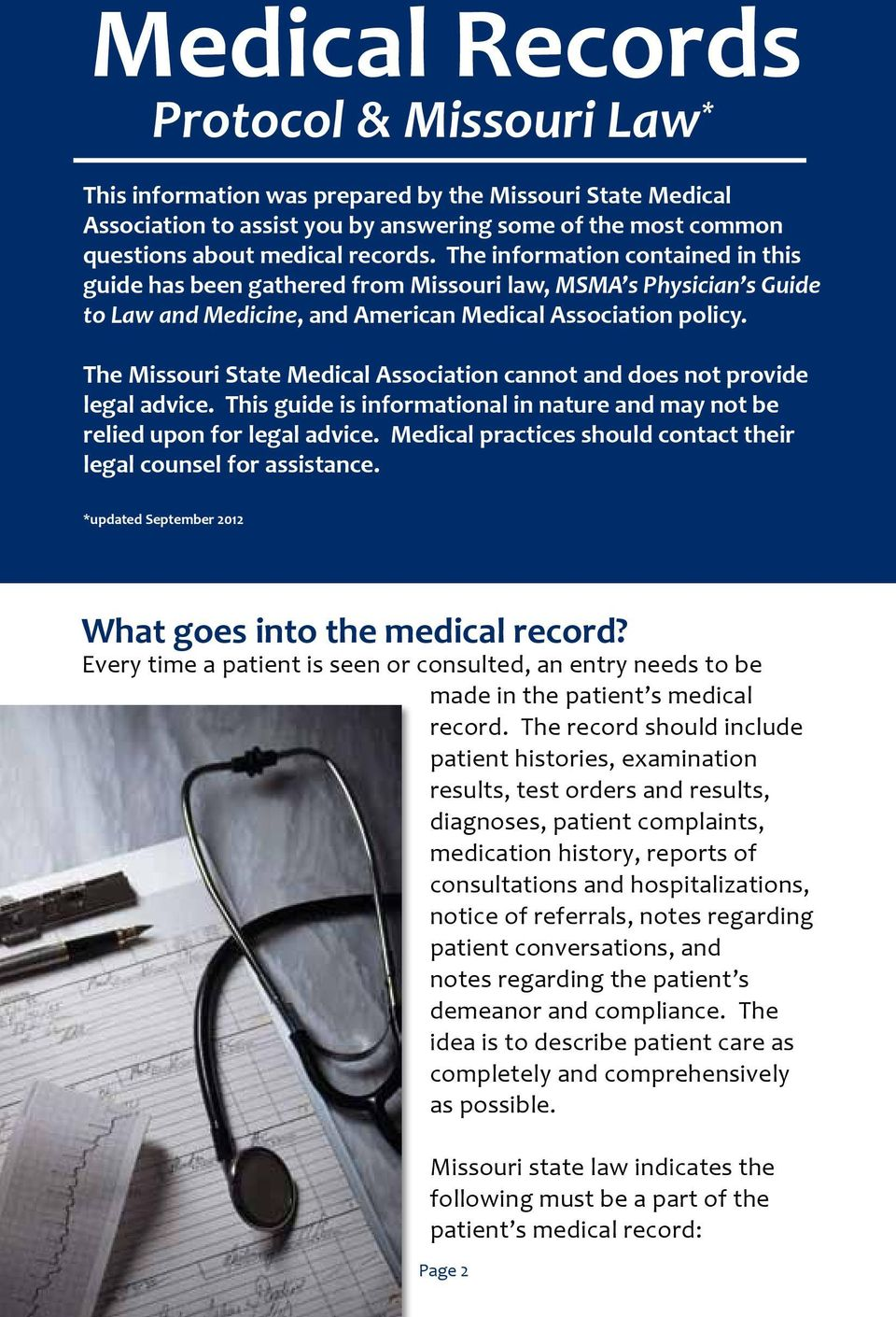 The Missouri State Medical Association cannot and does not provide legal advice. This guide is informational in nature and may not be relied upon for legal advice.