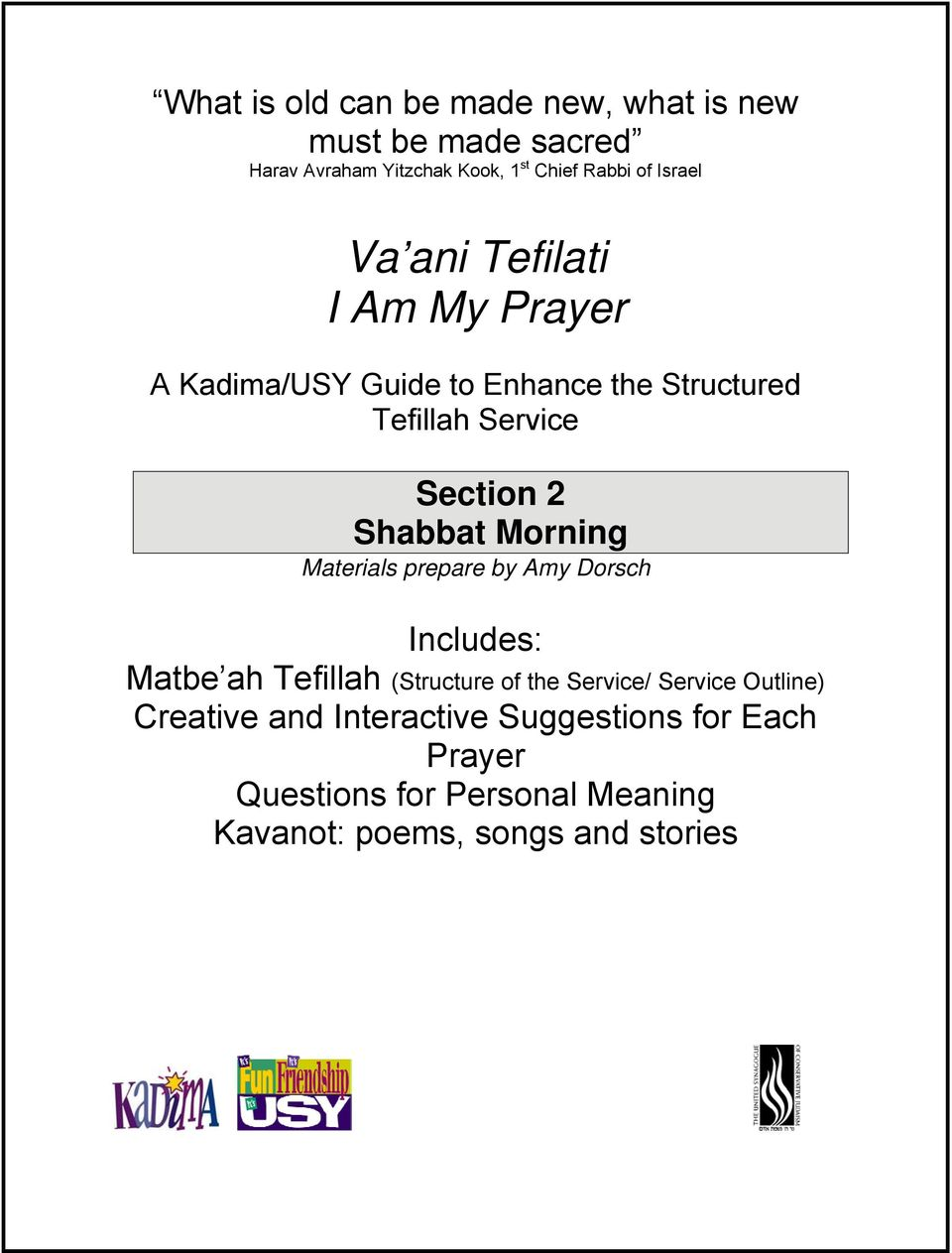 Materials prepare by Amy Dorsch Includes: Matbe ah Tefillah (Structure of the Service/ Service Outline)