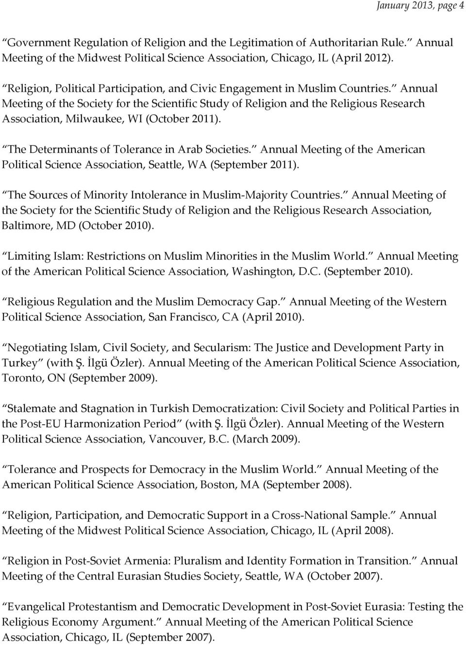 Annual Meeting of the Society for the Scientific Study of Religion and the Religious Research Association, Milwaukee, WI (October 2011). The Determinants of Tolerance in Arab Societies.