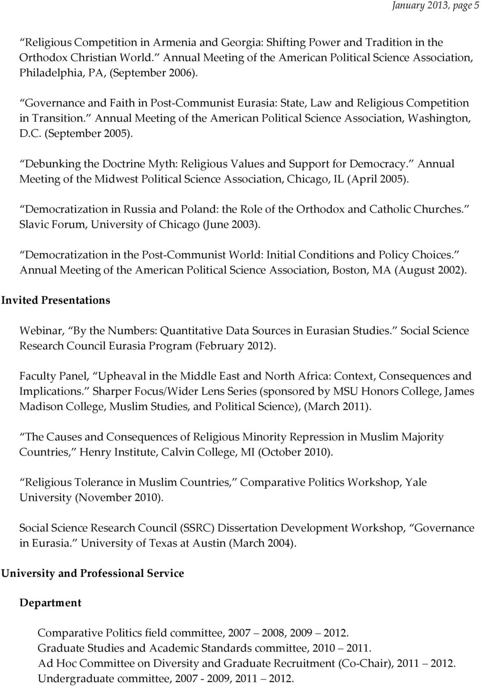 Annual Meeting of the American Political Science Association, Washington, D.C. (September 2005). Debunking the Doctrine Myth: Religious Values and Support for Democracy.