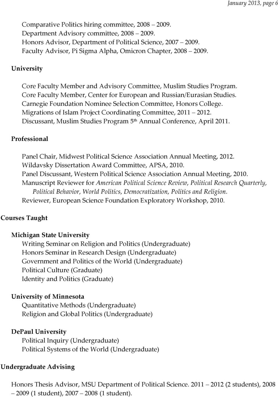 Core Faculty Member, Center for European and Russian/Eurasian Studies. Carnegie Foundation Nominee Selection Committee, Honors College. Migrations of Islam Project Coordinating Committee, 2011 2012.