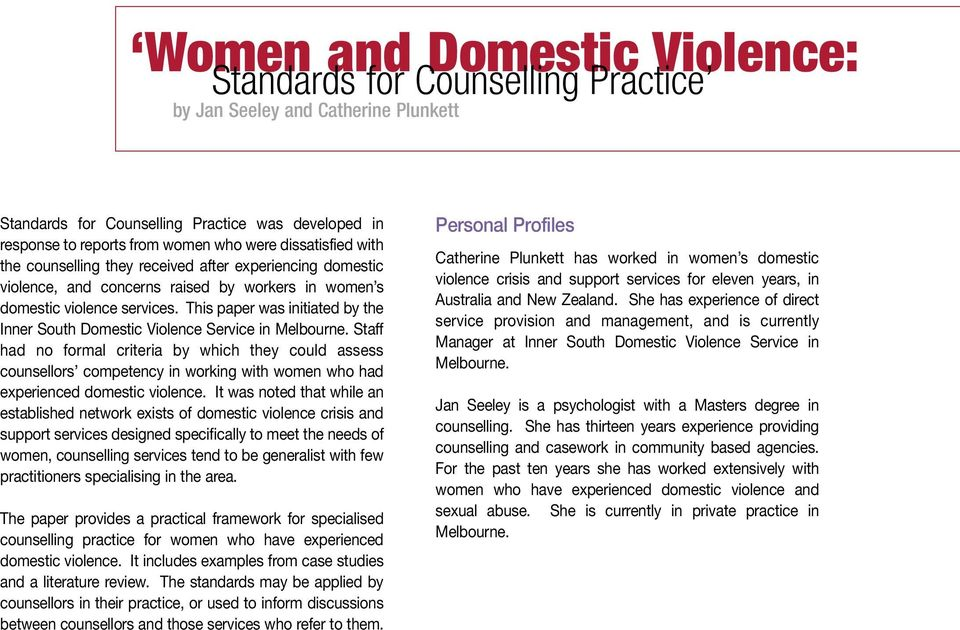 This paper was initiated by the Inner South Domestic Violence Service in Melbourne.