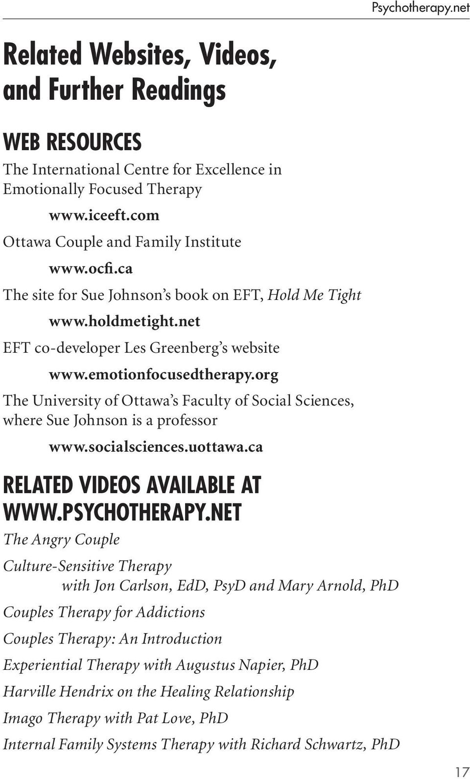 org The University of Ottawa s Faculty of Social Sciences, where Sue Johnson is a professor www.socialsciences.uottawa.ca Related Videos Available at www.psychotherapy.