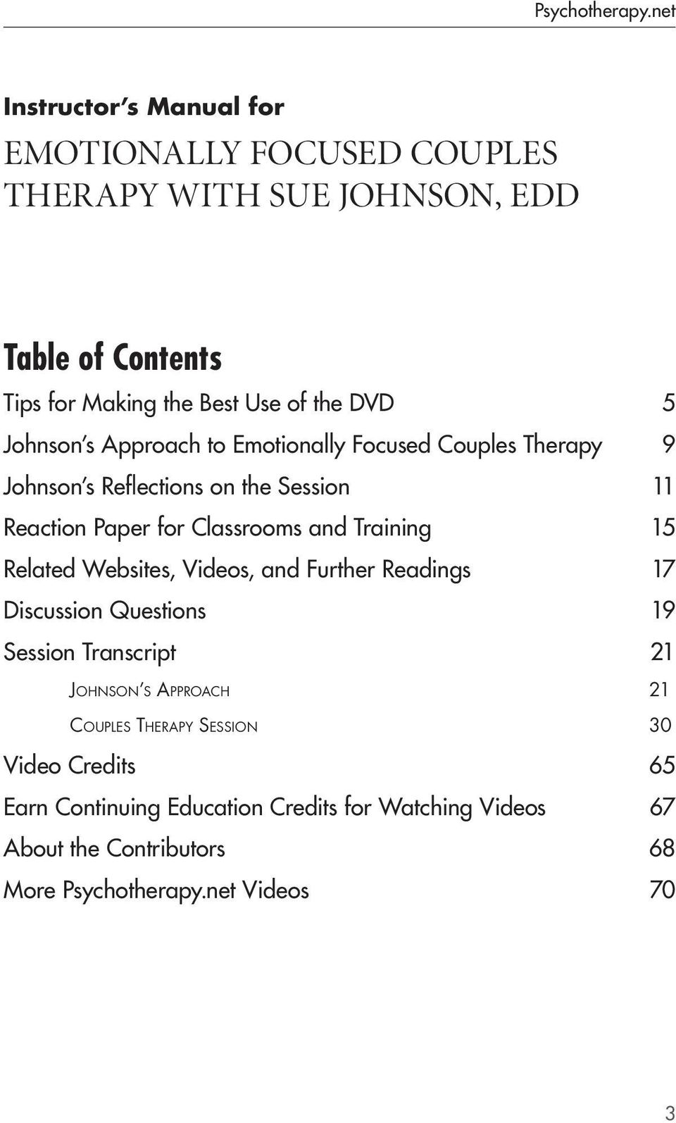 Johnson s Approach to Emotionally Focused Couples Therapy 9 Johnson s Reflections on the Session 11 Reaction Paper for Classrooms and Training 15