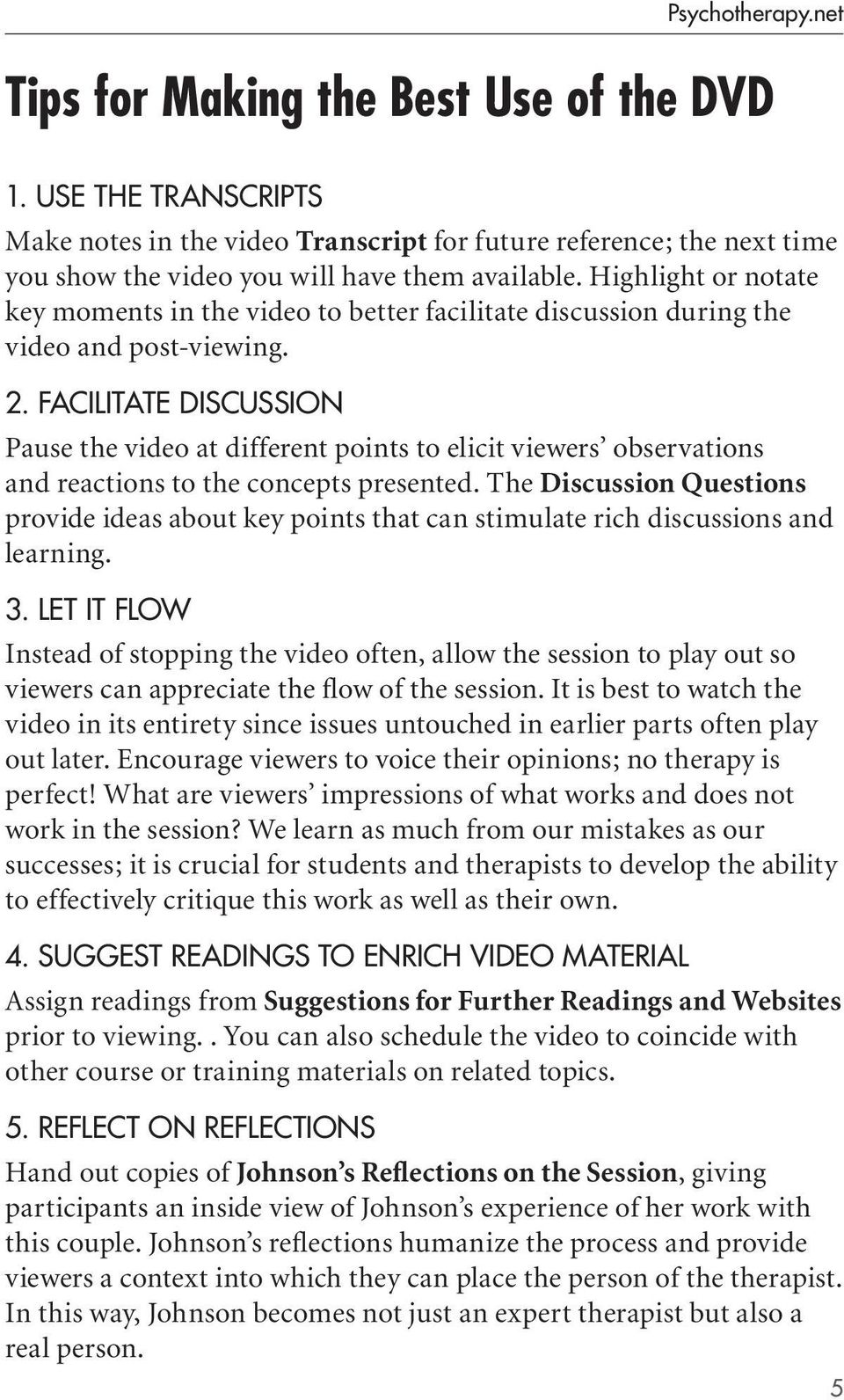 FACILITATE DISCUSSION Pause the video at different points to elicit viewers observations and reactions to the concepts presented.