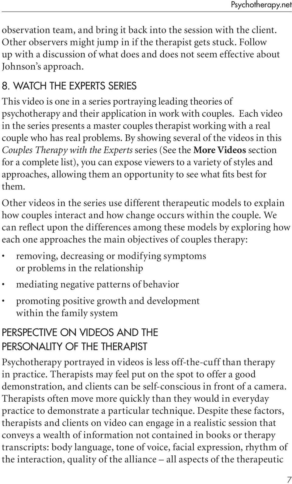 watch the Experts series This video is one in a series portraying leading theories of psychotherapy and their application in work with couples.