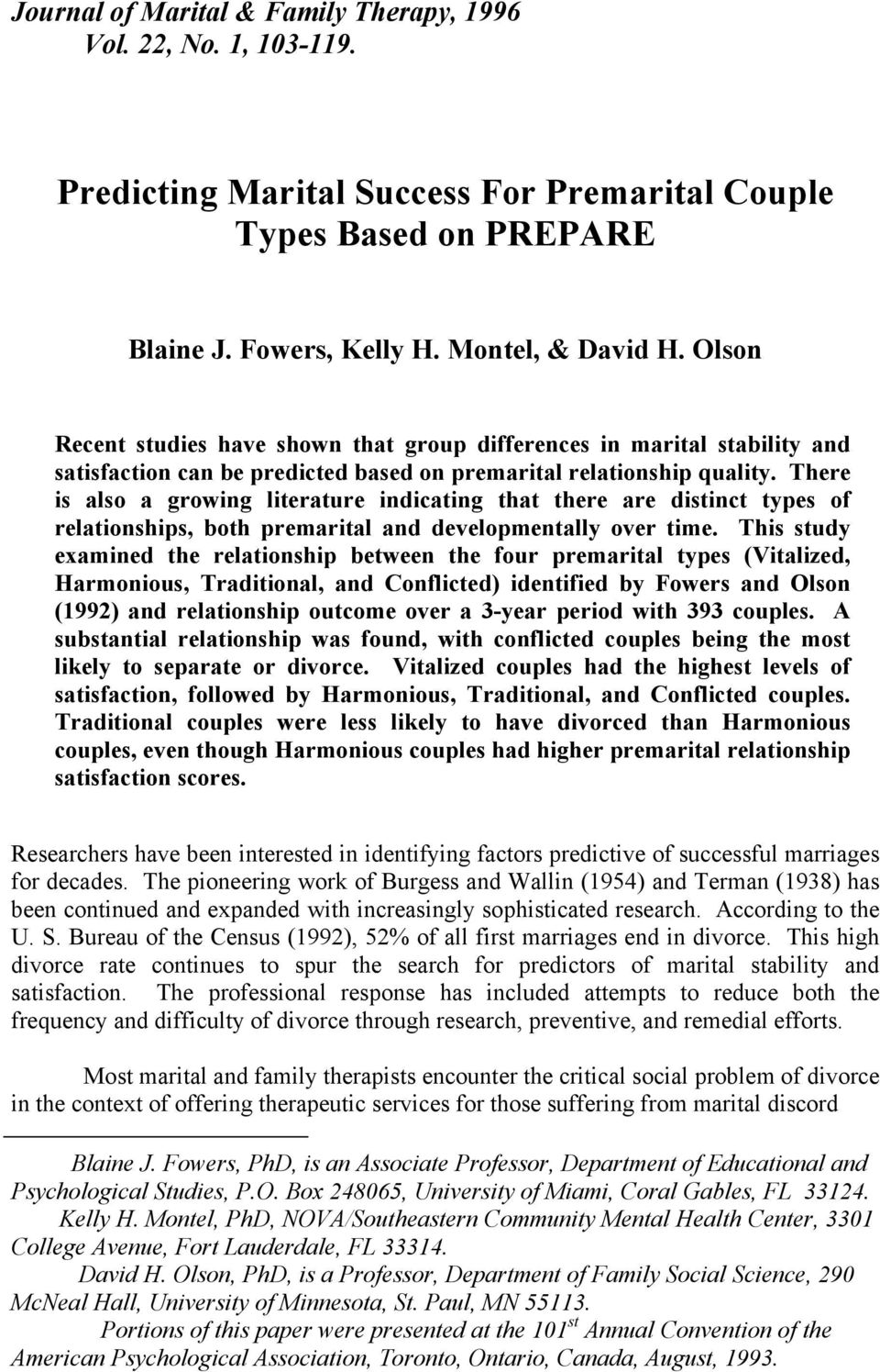 There is also a growing literature indicating that there are distinct types of relationships, both premarital and developmentally over time.