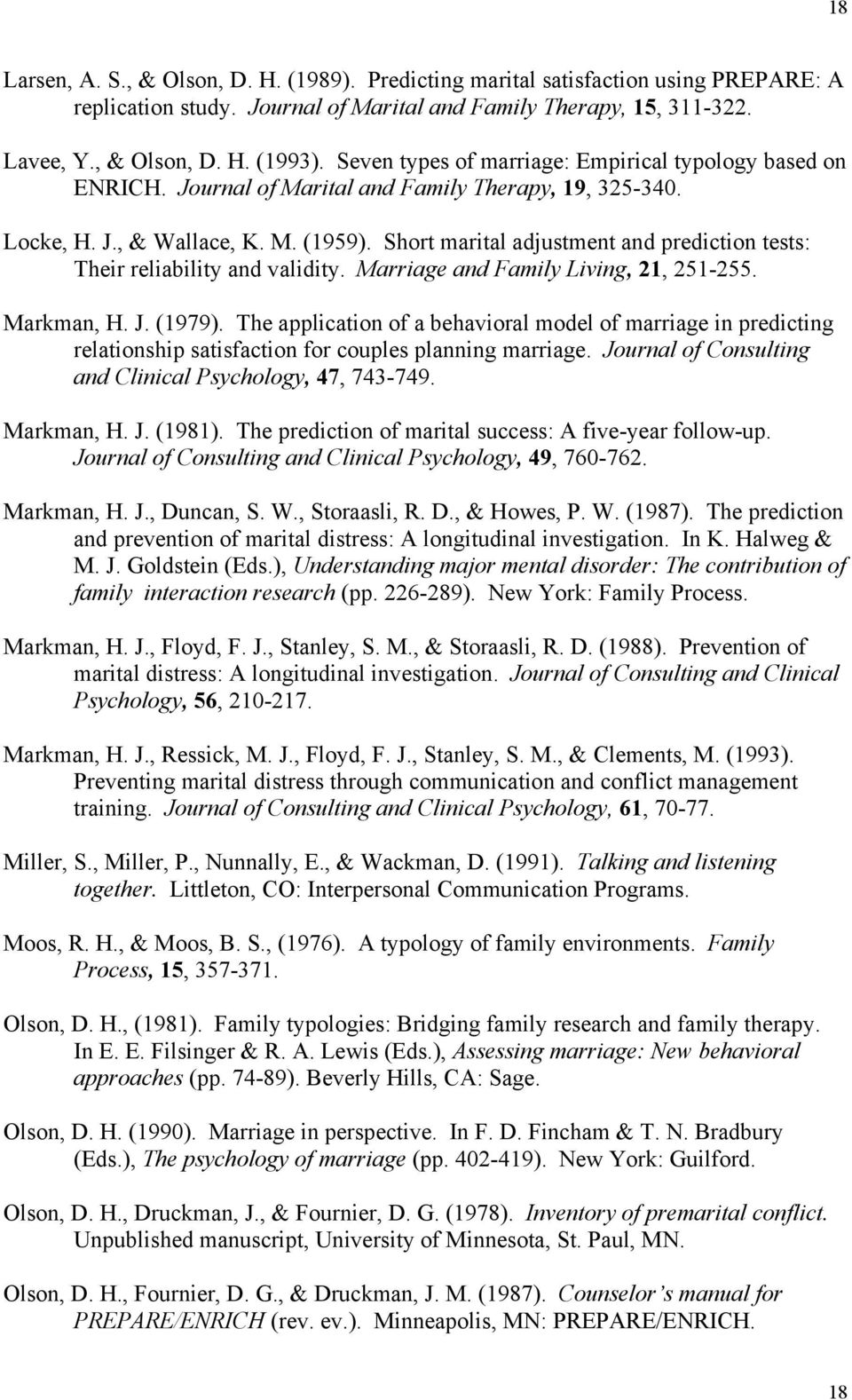 Short marital adjustment and prediction tests: Their reliability and validity. Marriage and Family Living, 21, 251-255. Markman, H. J. (1979).