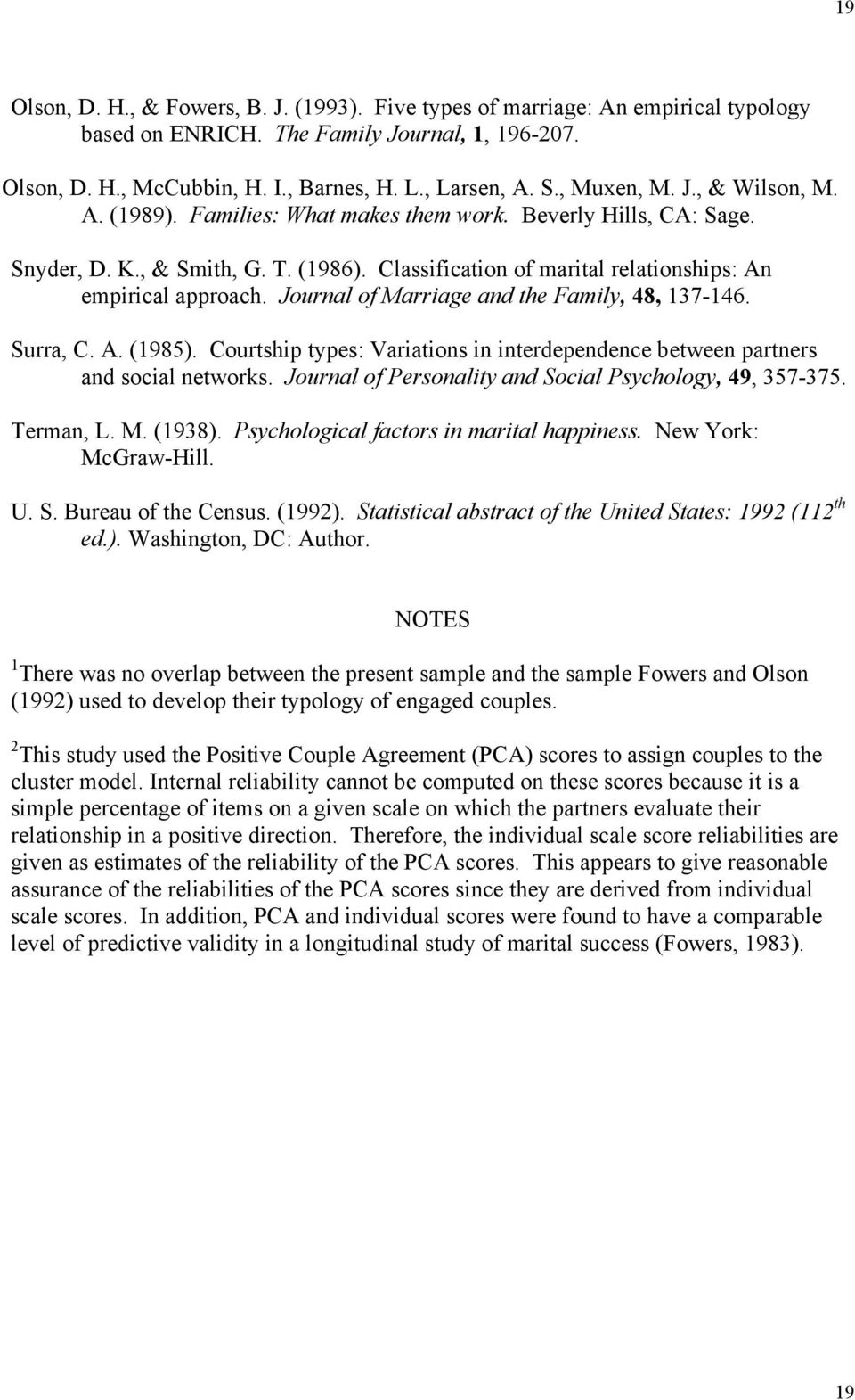 Journal of Marriage and the Family, 48, 137-146. Surra, C. A. (1985). Courtship types: Variations in interdependence between partners and social networks.