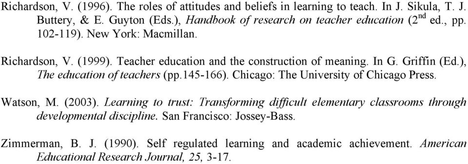 In G. Griffin (Ed.), The education of teachers (pp.145-166). Chicago: The University of Chicago Press. Watson, M. (2003).
