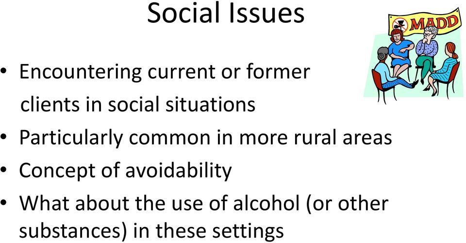 more rural areas Concept of avoidability What about
