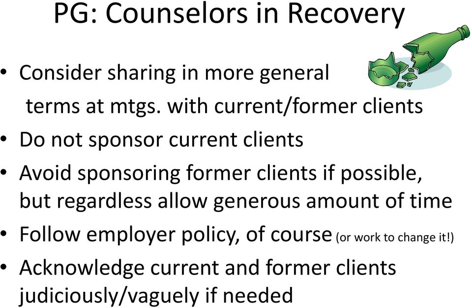 clients if possible, but regardless allow generous amount of time Follow employer