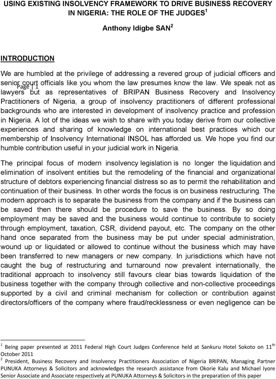 We speak not as Page 1 lawyers but as representatives of BRIPAN Business Recovery and Insolvency Practitioners of Nigeria, a group of insolvency practitioners of different professional backgrounds