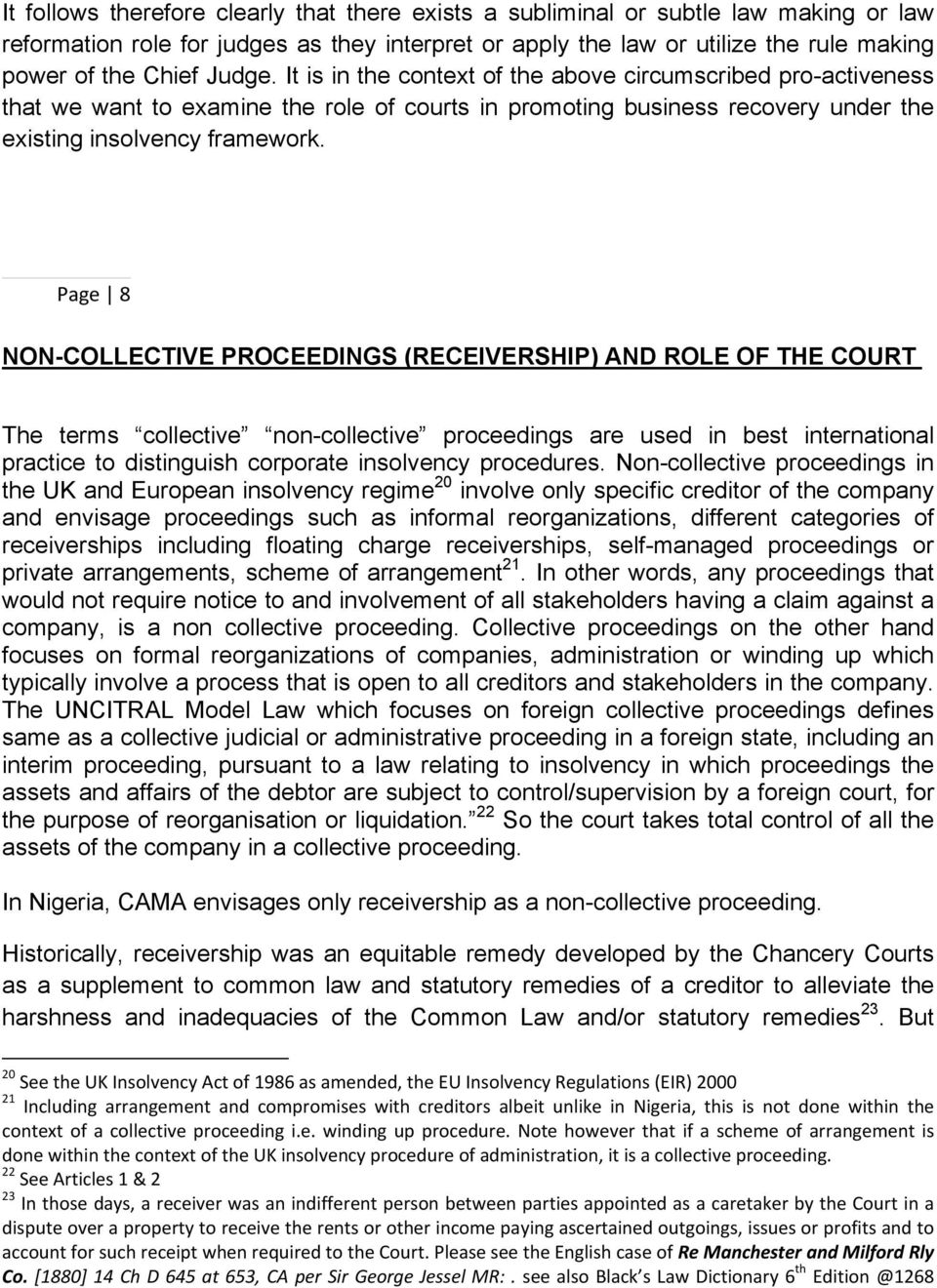 Page 8 NON-COLLECTIVE PROCEEDINGS (RECEIVERSHIP) AND ROLE OF THE COURT The terms collective non-collective proceedings are used in best international practice to distinguish corporate insolvency