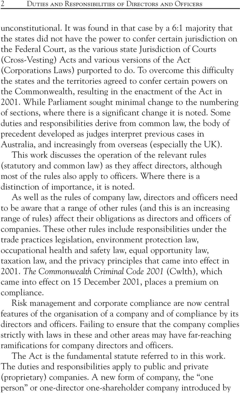 Acts and various versions of the Act (Corporations Laws) purported to do.