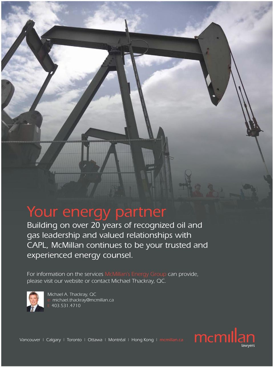 For information on the services McMillan s Energy Group can provide, please visit our website or