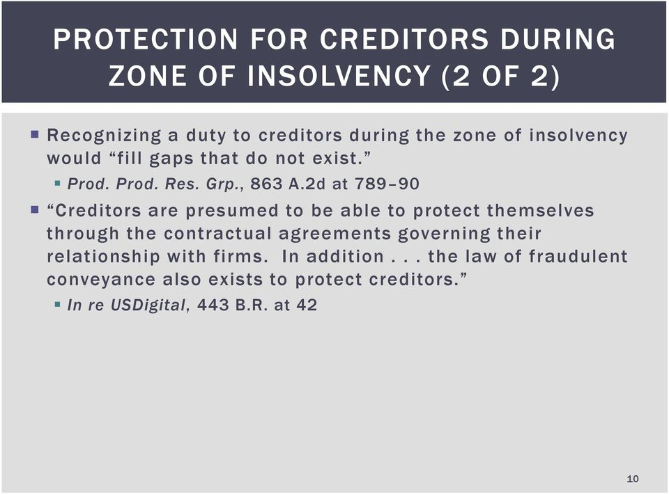 2d at 789 90 Creditors are presumed to be able to protect themselves through the contractual agreements