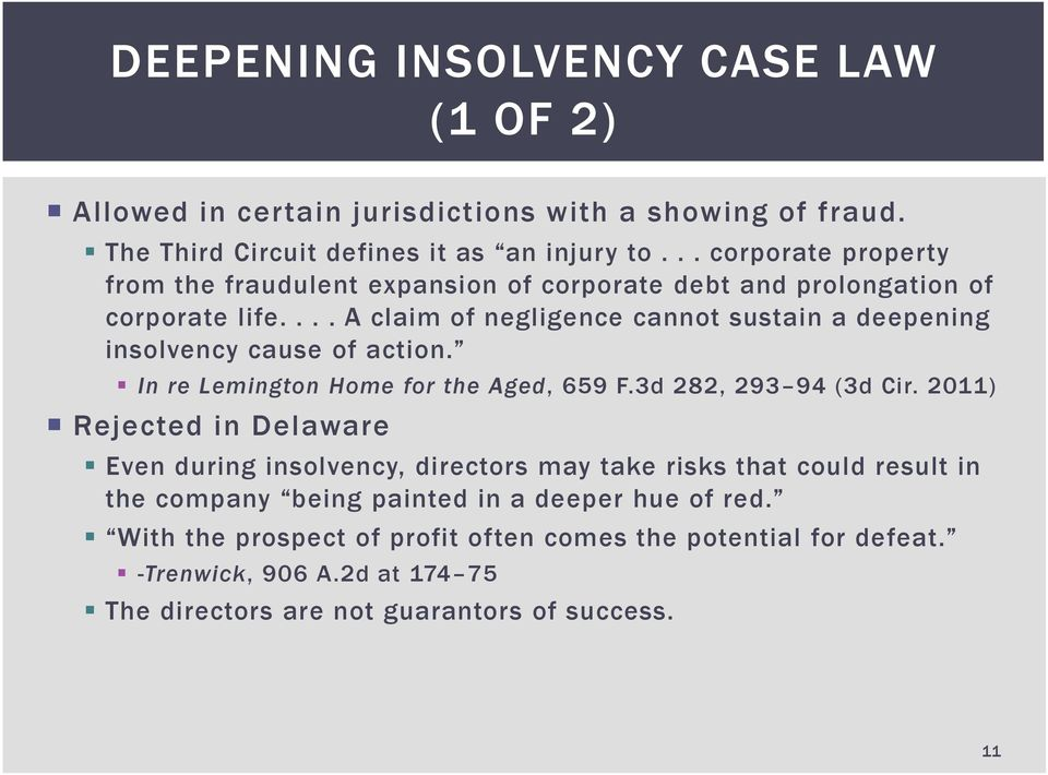 ... A claim of negligence cannot sustain a deepening insolvency cause of action. In re Lemington Home for the Aged, 659 F.3d 282, 293 94 (3d Cir.