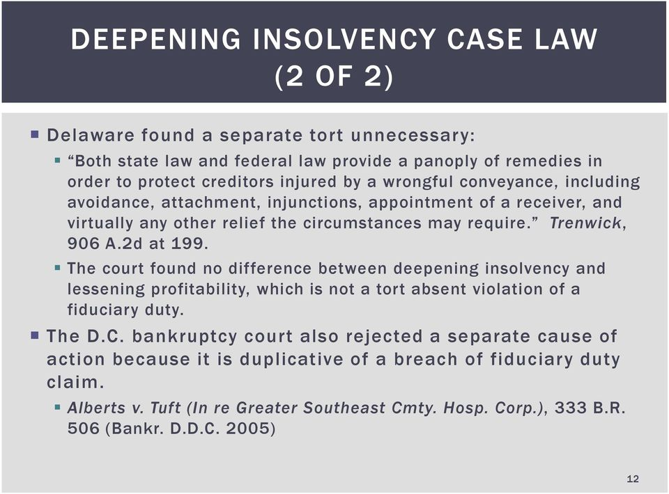 The court found no difference between deepening insolvency and lessening profitability, which is not a tort absent violation of a fiduciary duty. The D.C.