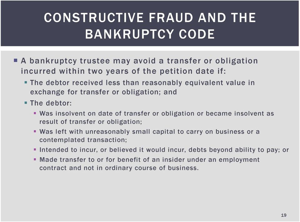 insolvent as result of transfer or obligation; Was left with unreasonably small capital to carry on business or a contemplated transaction; Intended to incur, or