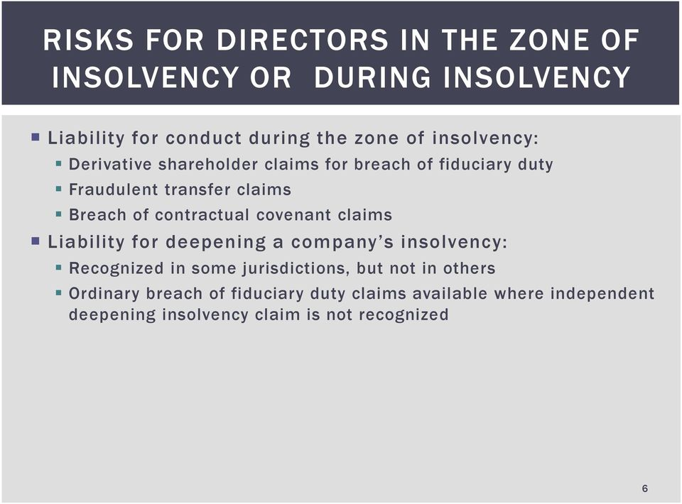 contractual covenant claims Liability for deepening a company s insolvency: Recognized in some jurisdictions, but