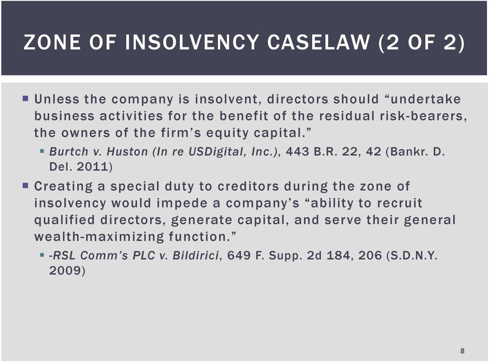 2011) Creating a special duty to creditors during the zone of insolvency would impede a company s ability to recruit qualified directors,