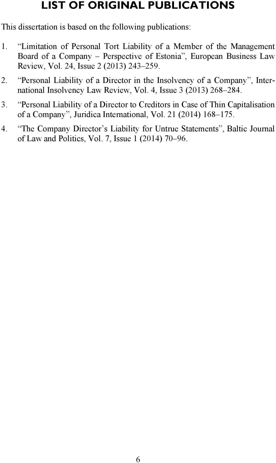24, Issue 2 (2013) 243 259. 2. Personal Liability of a Director in the Insolvency of a Company, International Insolvency Law Review, Vol. 4, Issue 3