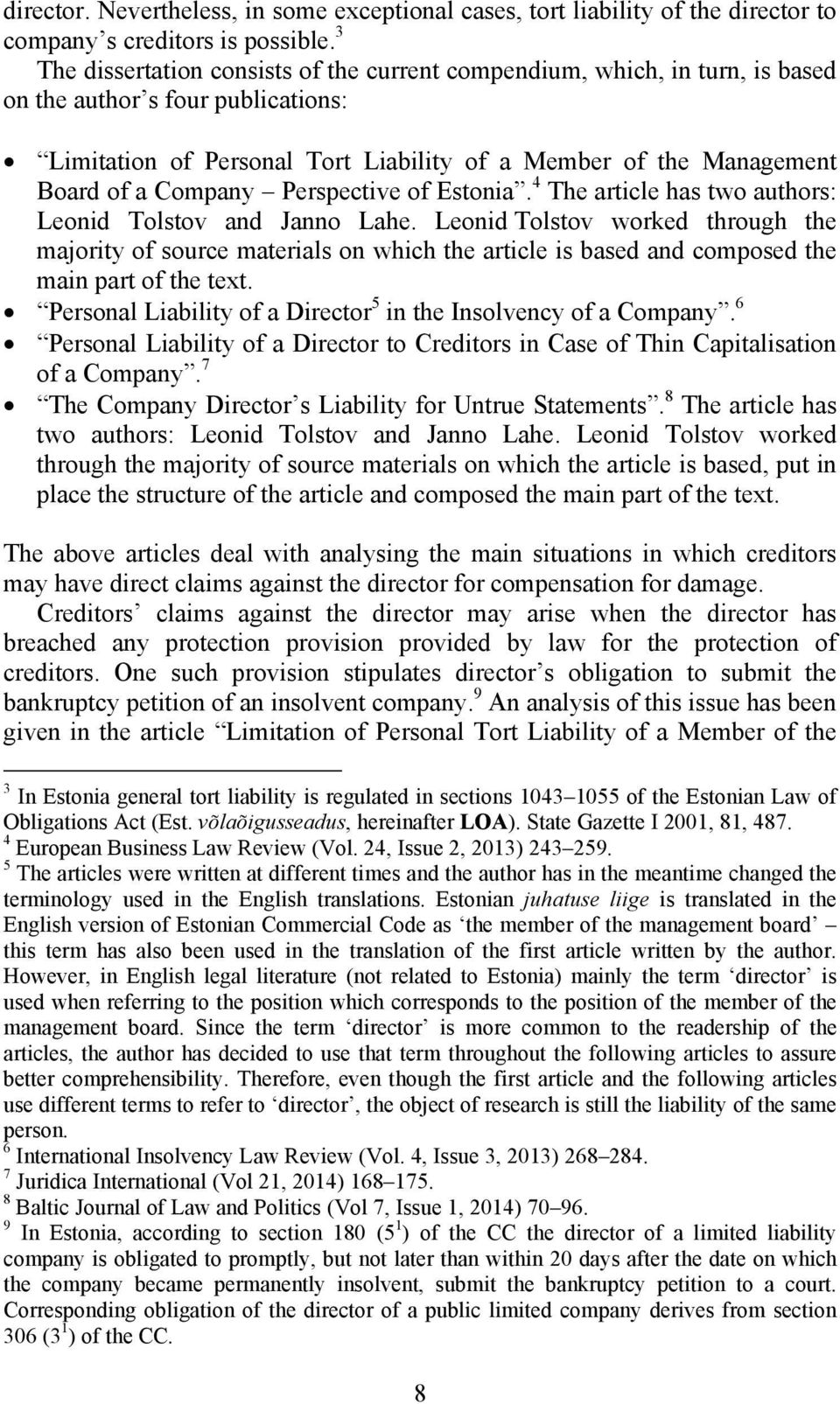 Company Perspective of Estonia. 4 The article has two authors: Leonid Tolstov and Janno Lahe.