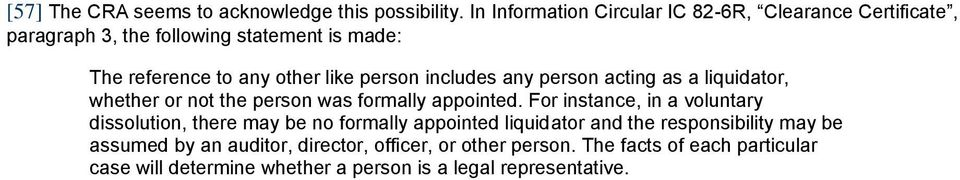 person includes any person acting as a liquidator, whether or not the person was formally appointed.