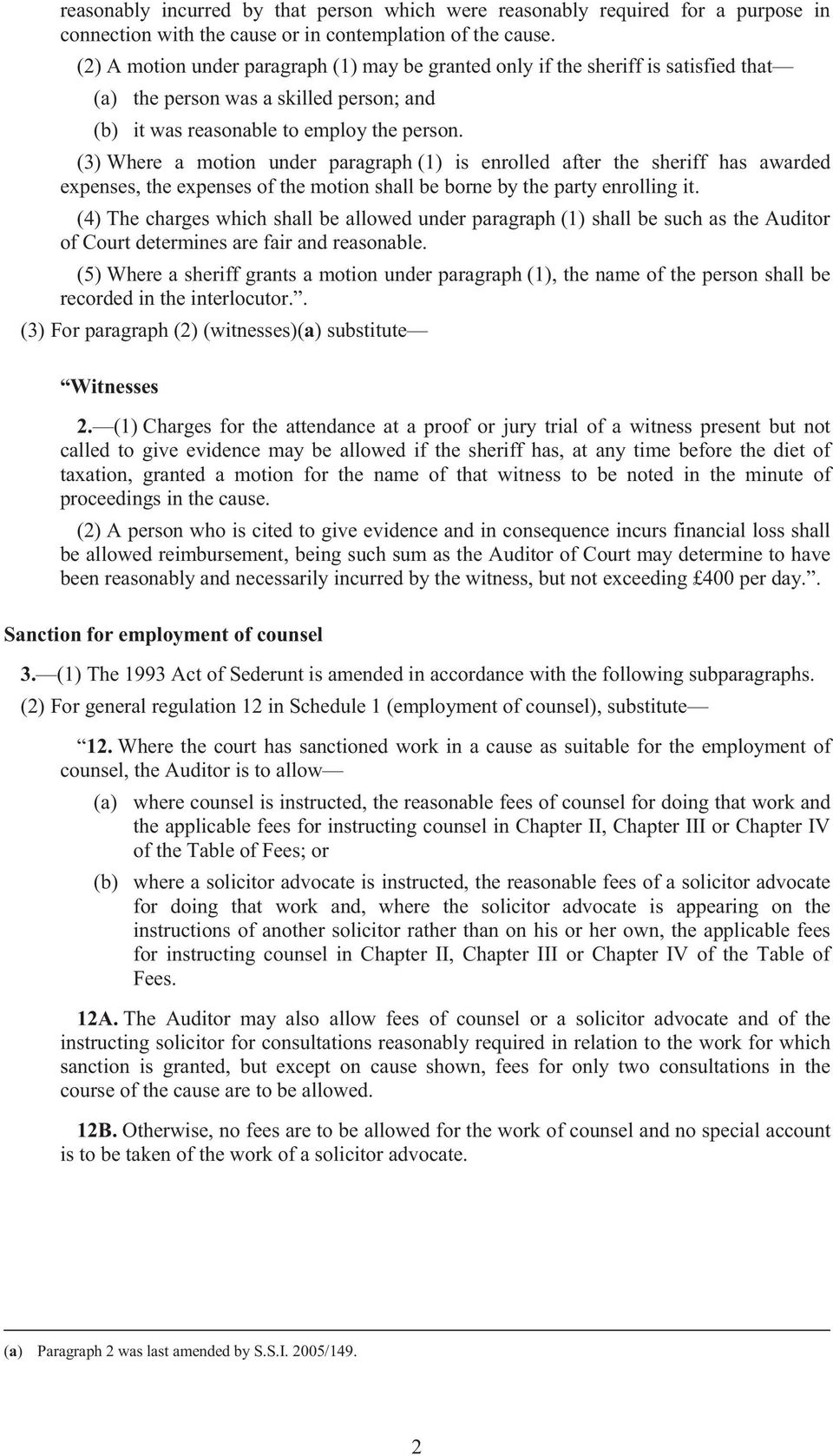 (3) Where a motion under paragraph (1) is enrolled after the sheriff has awarded expenses, the expenses of the motion shall be borne by the party enrolling it.
