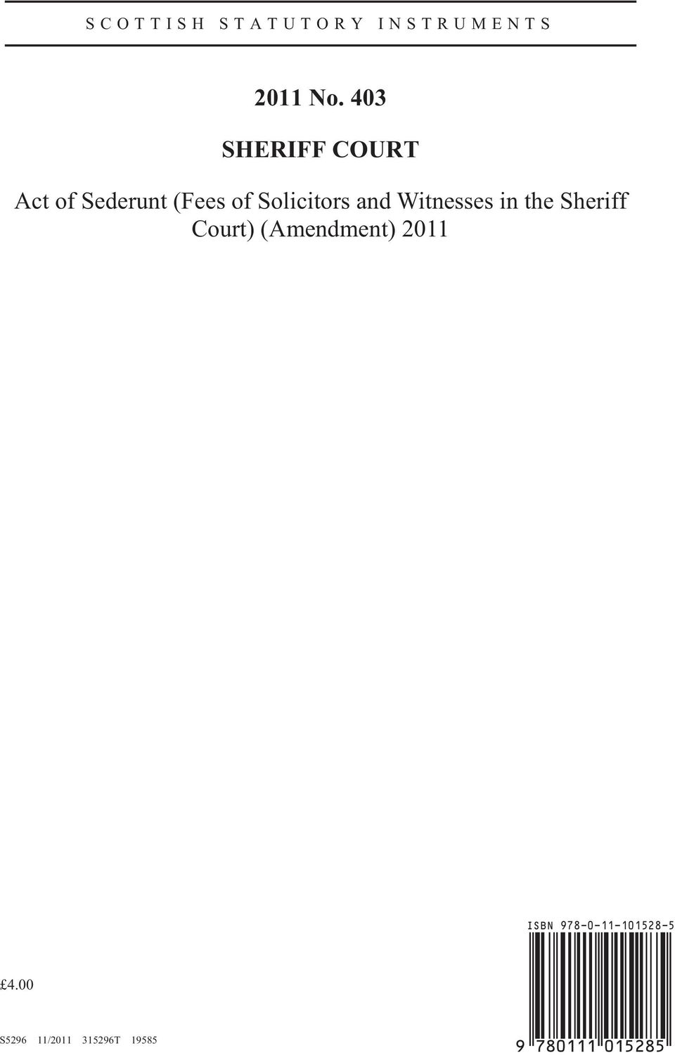 and Witnesses in the Sheriff Court) (Amendment) 2011