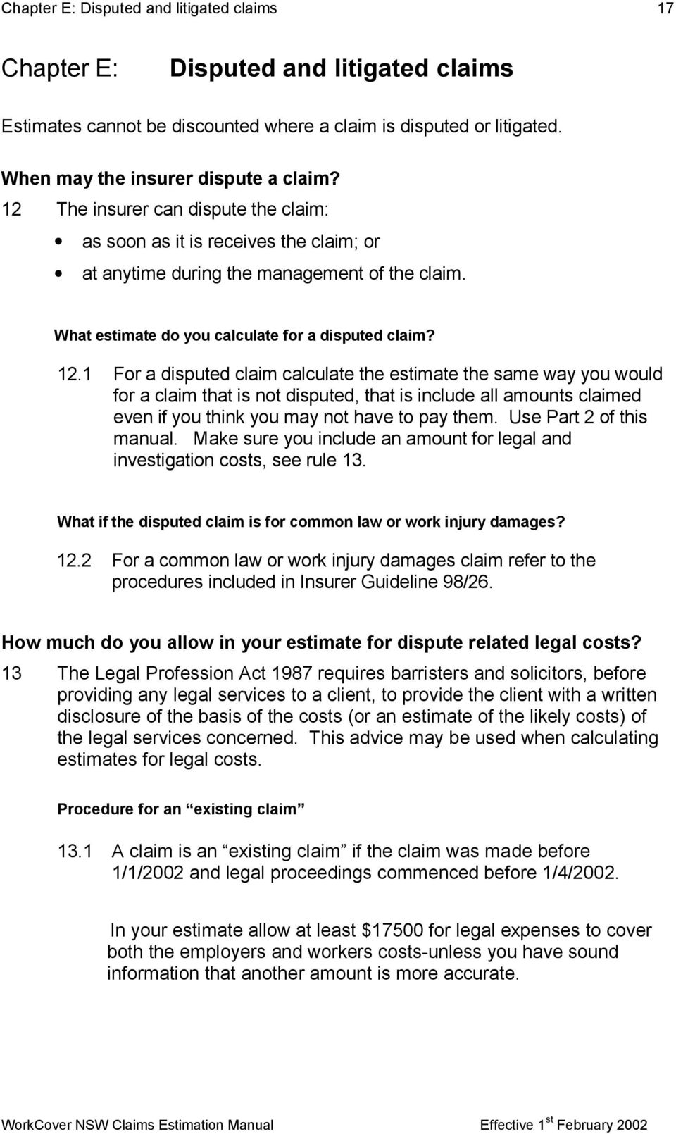 1 For a disputed claim calculate the estimate the same way you would for a claim that is not disputed, that is include all amounts claimed even if you think you may not have to pay them.