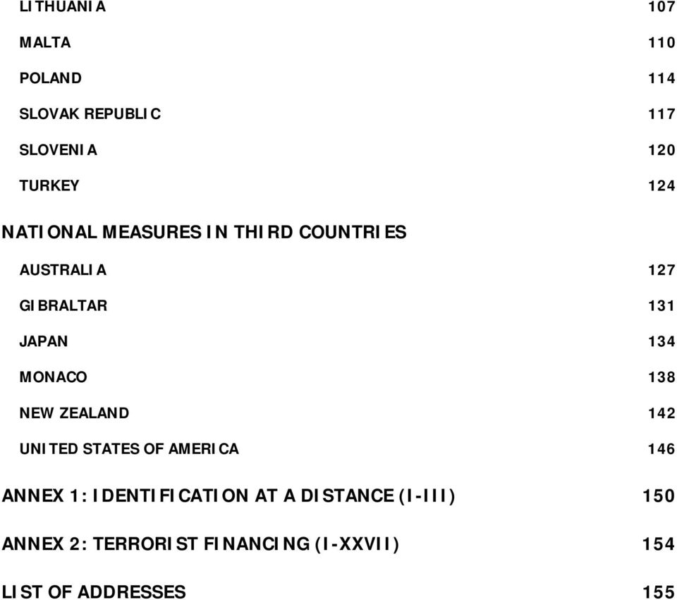 MONACO 138 NEW ZEALAND 142 UNITED STATES OF AMERICA 146 ANNEX 1: IDENTIFICATION