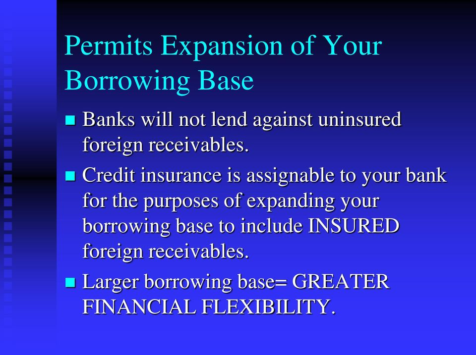 Credit insurance is assignable to your bank for the purposes of
