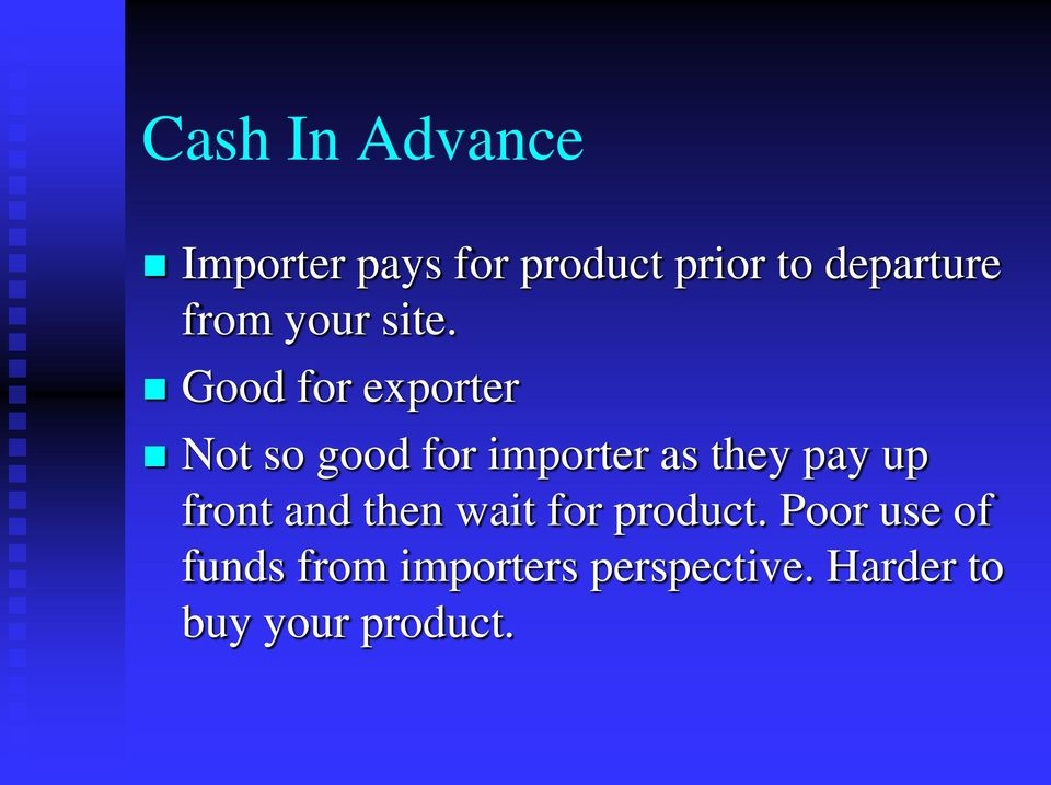 Good for exporter Not so good for importer as they pay up