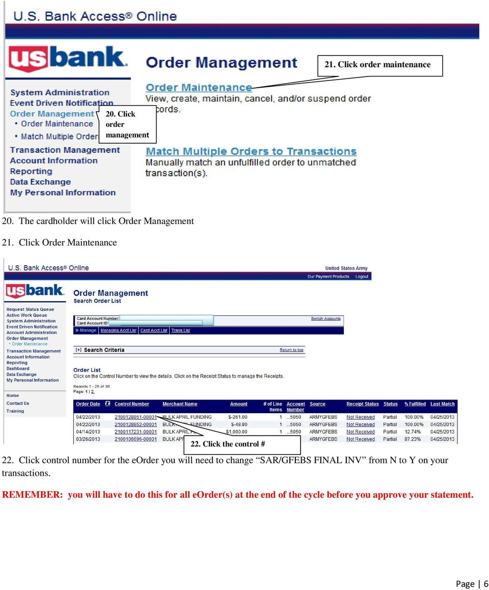Click control number for the eorder you will need to change SAR/GFEBS FINAL INV from N to Y on