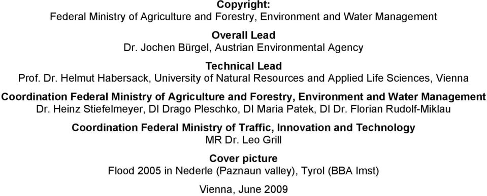 Helmut Habersack, University of Natural Resources and Applied Life Sciences, Vienna Coordination Federal Ministry of Agriculture and Forestry,