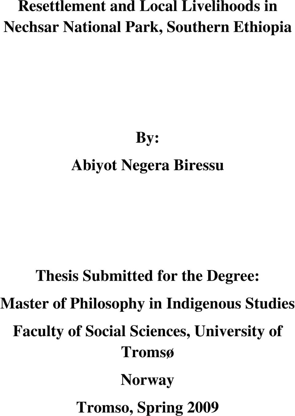 for the Degree: Master of Philosophy in Indigenous Studies
