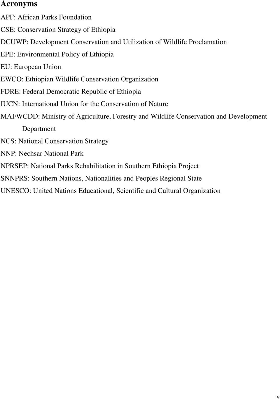 MAFWCDD: Ministry of Agriculture, Forestry and Wildlife Conservation and Development Department NCS: National Conservation Strategy NNP: Nechsar National Park NPRSEP: National Parks